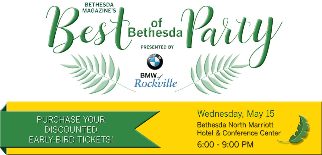 Purchase Your Discounted Early-Bid Tickets For the Best of Bethesda Party presented by BMW of Rockville Wednesday, May 15, 2019 from 6:00 PM – 9:00 PM at the Bethesda North Marriott Hotel