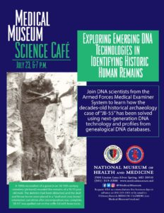 Medical Museum Science Cafe: Exploring Emerging DNA Technologies in Indentifying Historic Human Remains @ National Museum of Health and Medicine