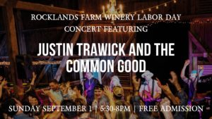 Rocklands Farm Winery 3rd Annual Labor Day Concert featuring Justin Trawick @ Rocklands Farm Winery