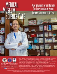 Medical Museum Science Café: Pain Treatment in the Military—The Biopsychosocial Model @ National Museum of Health and Medicine