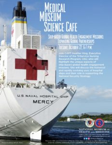 Medical Museum Science Café: Ship-Based Global Health Engagement Misions -- Expanding Global Partnerships @ National Museum of Health and Medicine