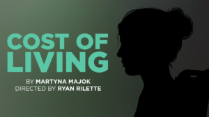 Cost of Living @ Round House Theatre