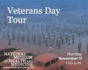 Veterans Day Tour at the Medical Museum @ National Museum of Health and Medicine