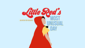 Little Red's Most Unusual Day @ Arts Barn