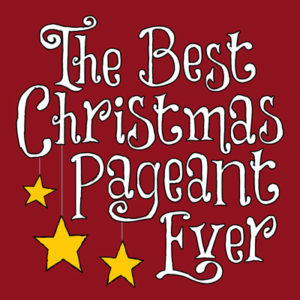 The Best Christmas Pageant Ever @ Arts Barn