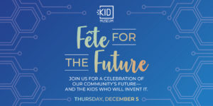 Fête for the Future - KID Museum's Annual Fundraiser @ WeddingWire