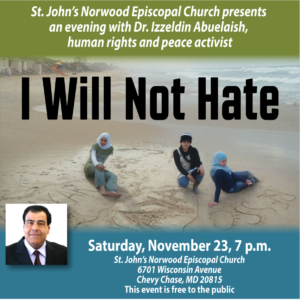 We Shall Not Hate: An Evening with Dr. Izzeldin Abuelaish @ St. John's Norwood Episcopal Church |  |  |