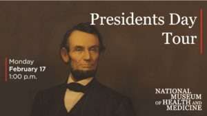 Presidents Day Tour at the Medical Museum @ National Museum of Health and Medicine
