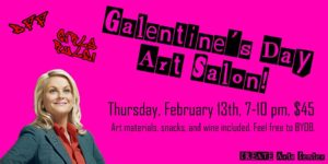 Galentine's Day: Art Salon @ CREATE Arts Center |  |  |