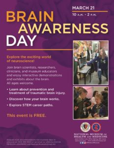 Brain Awareness Day at the Medical Museum @ National Museum of Health and Medicine |  |  |