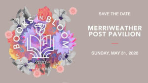 Books in Bloom @ Merriweather Post Pavilion |  |  |