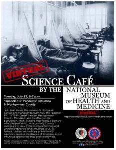 """Virtual Medical Museum Science Cafe: """"Spanish Flu"""" Pandemic - Influenza in Montgomery County @ National Museum of Health and Medicine - @MedicalMuseum on Facebook 