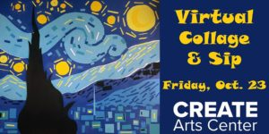 Virtual Collage & Sip @ CREATE Arts Center |  |  |